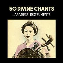 50 Divine Chants – Japanese Instruments, Sacred Music for Deep Meditation, Spiritual Awakening, Chakra Balancing, Buddhist Mantra