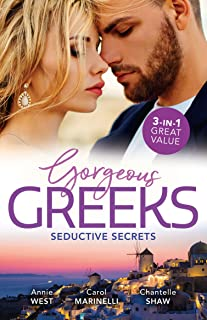 Gorgeous Greeks: Seductive Secrets/His Majesty's Temporary Bride/A Shameful Consequence/Wed for His Secret Heir (The Princ...