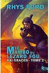 Le mambo du lézard fou: Kai Gracen, T2 Format Kindle