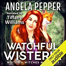 Watchful Wisteria: Wisteria Witches Mysteries, Book 4