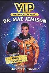 VIP: Dr. Mae Jemison: Brave Rocketeer Kindle Edition