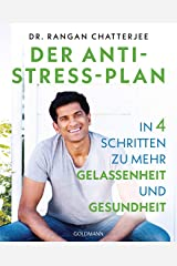Der Anti-Stress-Plan: In 4 Schritten zu mehr Gelassenheit und Gesundheit (German Edition) Kindle Edition