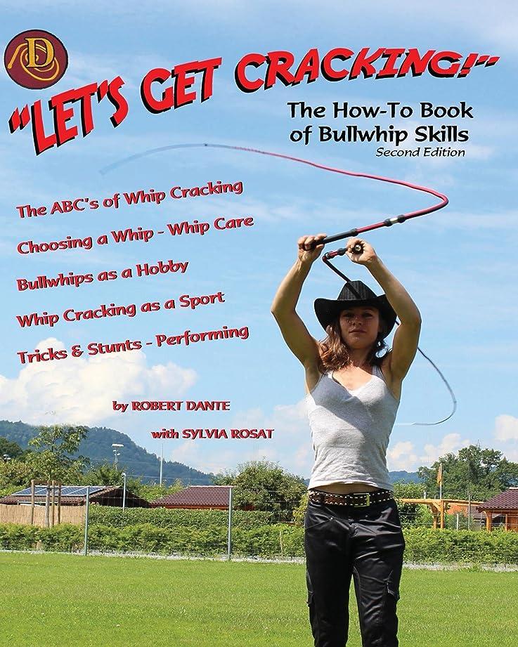 自宅で二年生幸運Let's Get Cracking! (Second Edition): The How-To Book of Bullwhip Skills (English Edition)
