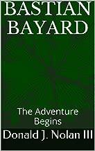 Bastian Bayard: The Adventure Begins