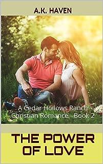 The Power of Love: A Cedar Hollows Ranch Christian Romance - Book 2