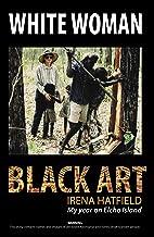 WHITE WOMAN BLACK ART, My Year on Elcho Island