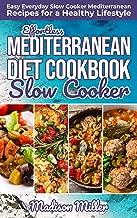 Effortless Mediterranean Diet Slow Cooker Cookbook: Easy Everyday Slow Cooker Mediterranean Recipes for a Healthy Lifestyle (Mediterranean Cookbook Book 2)