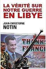 La vérité sur notre Guerre en Libye (Documents) Format Kindle
