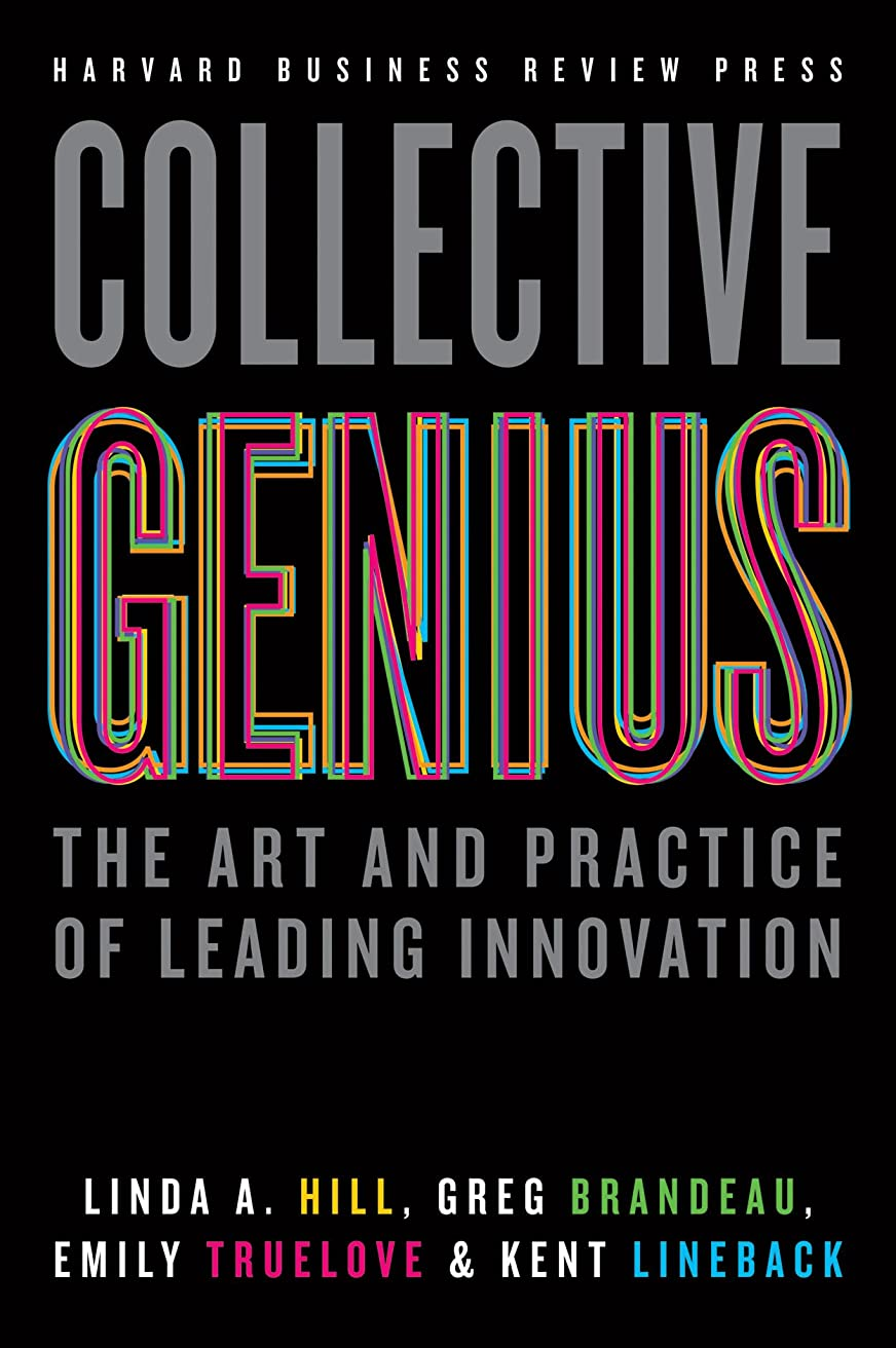 三番ピアノ差別的Collective Genius: The Art and Practice of Leading Innovation (English Edition)