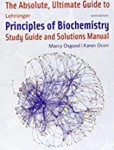 Absolute Ultimate Guide for Lehninger Principles of Biochemistry