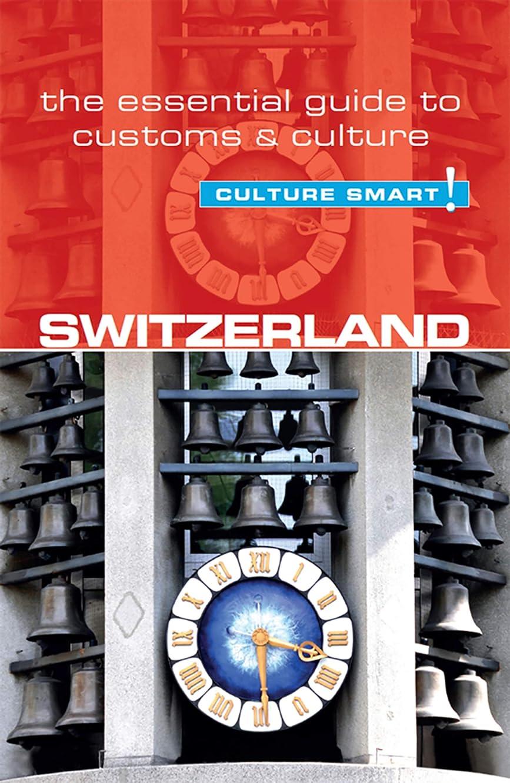 劇作家シーケンス取り替えるSwitzerland - Culture Smart!: The Essential Guide to Customs & Culture (English Edition)