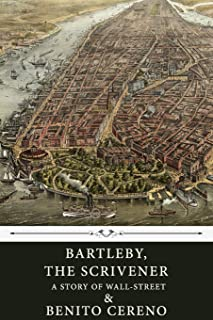 Bartleby, The Scrivener: A Story of Wall-Street, and Benito Cereno by Herman Melville