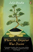 When The Emperor Was Divine by Julie Otsuka (7-Feb-2013) Paperback