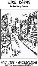 Aplausos y caceroladas: Diario de un confinamiento ibérico (Colección de calle y beso nº 3)