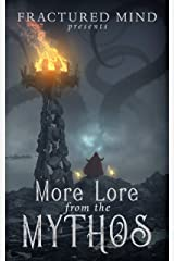 More Lore From The Mythos Kindle Edition