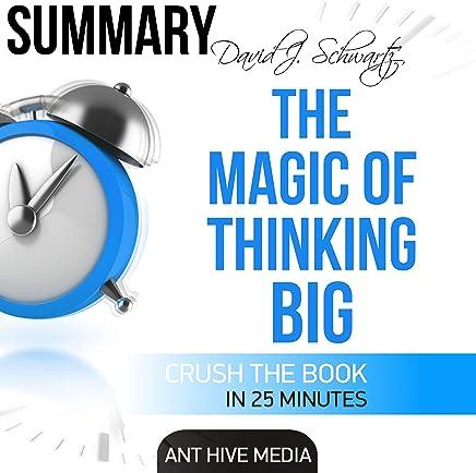 David J. Schwartz's The Magic of Thinking Big: Summary