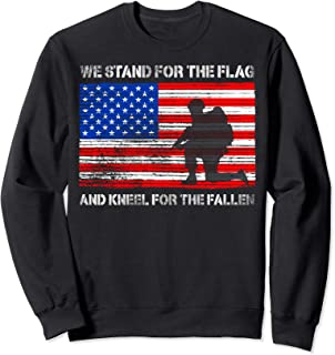 We Stand For The Flag And Kneel For The Fallen Veteran's Day Sweatshirt