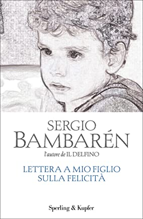 Lettera a mio figlio sulla felicità (Parole)