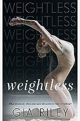 Weightless (Begin Again Duet Book 2) Kindle Edition