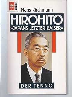 Hirohito. Japans letzter Kaiser. Der Tenno.