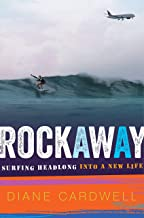 Rockaway: Surfing Headlong into a New Life