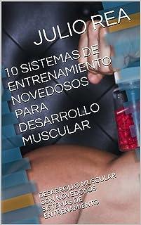 10 SISTEMAS DE ENTRENAMIENTO NOVEDOSOS PARA DESARROLLO MUSCU