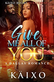 Give Me All of You: A Dallas Romance Series