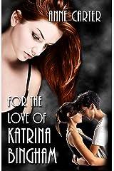 For the Love of Katrina Bingham Kindle Edition