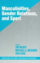 Masculinities, Gender Relations, and Sport (SAGE Series on Men and Masculinity Book 11)