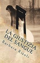 LA GIUSTIZIA DEL SANGUE (Le avventure di Venanzio ed Eufrasia Vol. 2) (Italian Edition)