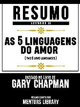 Resumo Estendido De As 5 Linguagens Do Amor (The 5 Love Languages) - Baseado No Livro De Gary Chapman (Portuguese Edition)