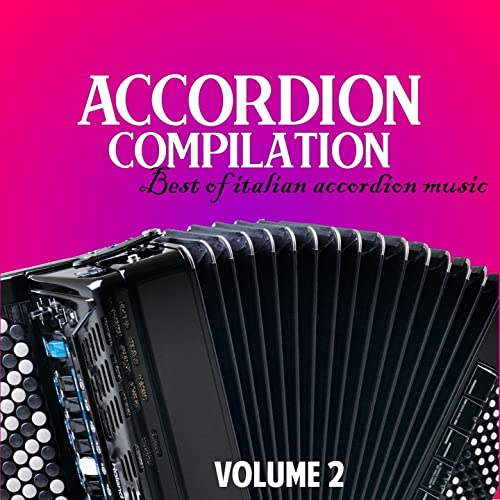 Accordion compilation, Vol  2 (Best of italian accordion music) by