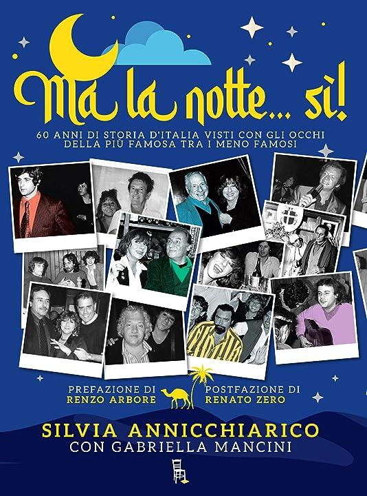 Ma la notte... sì! 60 anni di storia d`italia visti con gli occhi della più famosa dei meno famosi 978-8865061220