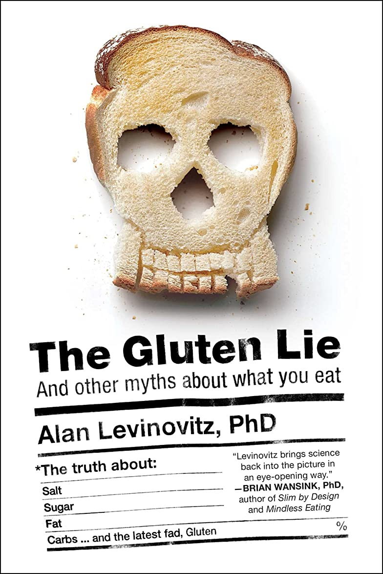 The Gluten Lie: And Other Myths About What You Eat (English Edition)