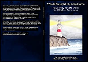 Words To Light My Way Home:: My Journey to Safe Shores and Brighter Tomorrows