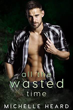 All The Wasted Time (A Southern Heroes Novel Book 4)