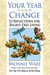 Your Year for Change: 52 Reflections for Regret-Free Living Kindle Edition
