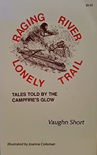Raging River, Lonely Trail Tales Told by the Campfire's Glow