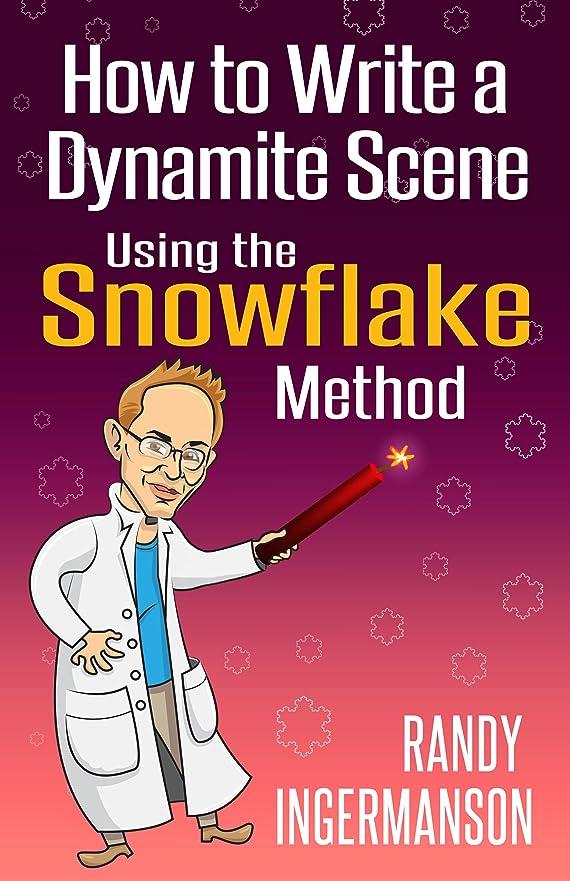 蒸発する作成者帰るHow to Write a Dynamite Scene Using the Snowflake Method (Advanced Fiction Writing Book 2) (English Edition)