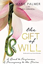 The Gift of Will: A Road to Forgiveness, A Passageway to the Divine