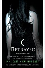 Betrayed (House of Night, Book 2): A House of Night Novel Kindle Edition