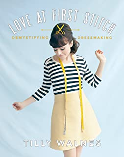 Love at First Stitch: Demystifying Dressmaking