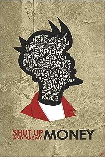 Fry, Shut UP and TAKE My Money Word Art Print Poster (12
