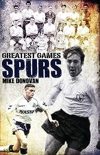 Spurs Greatest Games: Tottenham Hotspur's 50 Finest Matches