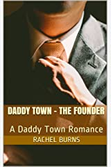 Daddy Town - The Founder: A Daddy Town Romance Kindle Edition