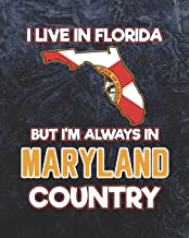 I Live in Florida But I'm Always in Maryland Country: Daily Weekly and Monthly Planner for Organizing Your Life