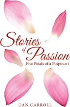 Stories of Passion: Five Petals of a Potpourri
