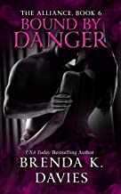 Bound by Danger (The Alliance Series Book 6)