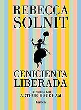 Cenicienta liberada (Spanish Edition)