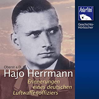 Hajo Herrmann: Erinnerungen eines deutschen Luftwaffenoffiziers
